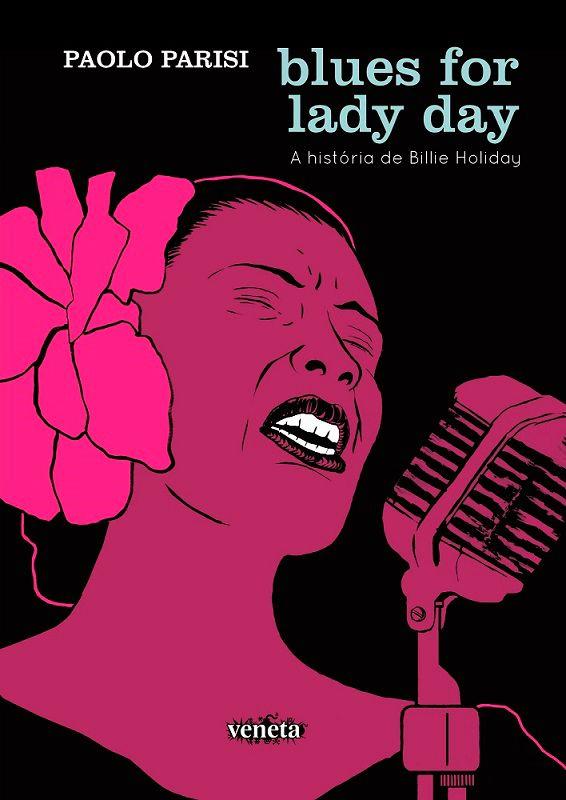 LIVRO - BLUES FOR LADY DAY – A HISTÓRIA DE BILLIE HOLIDAY