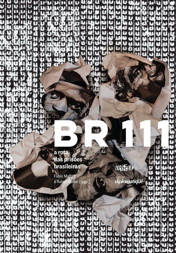 LIVRO - BR 111: A ROTA DAS PRISÕES BRASILEIRAS