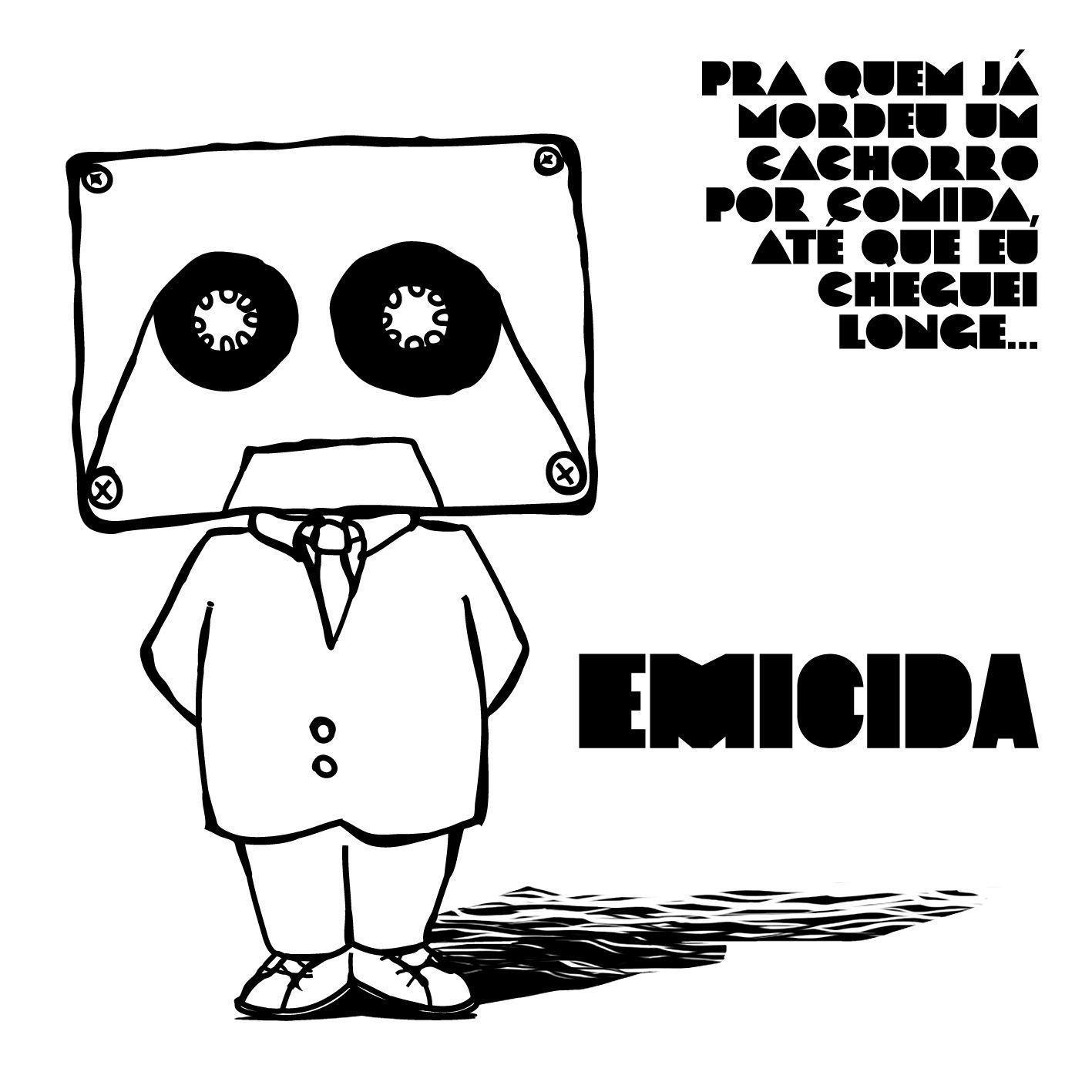 CD Emicida - Pra quem já mordeu um cachorro por comida, até que eu cheguei longe...